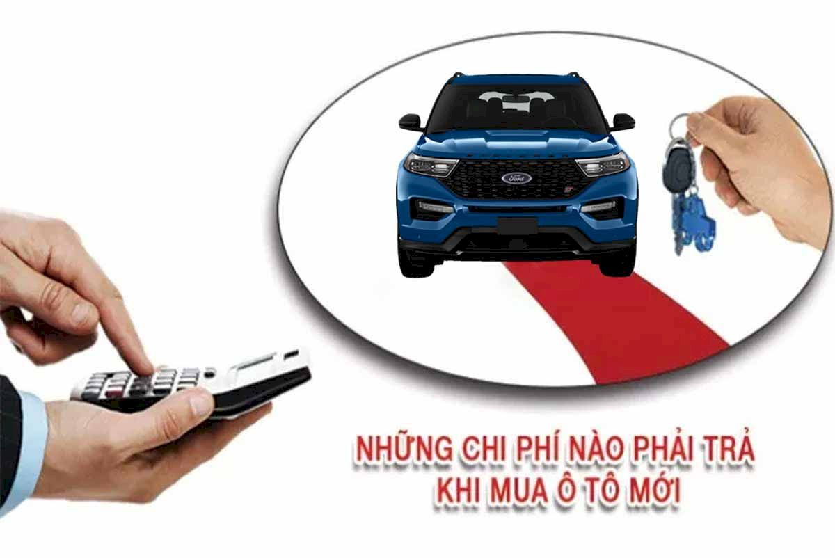 Dự toán chi phí lăn bánh xe Ford Explorer 2021 tại thị trường Việt Nam