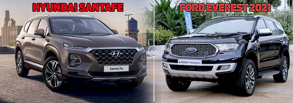 Ford Everest 2021 và Hyundai SantaFe 2021 so sánh, đánh giá
