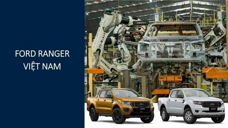 Ford Ranger 2021 CKD: Lắp ráp trong nước chất lượng có gì khác biệt